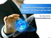 Cosmetic Dermatology in Los Angeles  Dr Simon Ourian Md