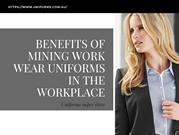 Benefits Of Mining Work Wear Uniforms In The Workplace