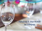 Fabulous 3-Star Hotels in Udaipur