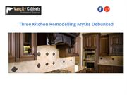 Three Kitchen Remodelling Myths Debunked