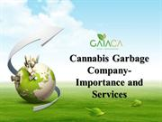 Cannabis Garbage Company- Importance and Services