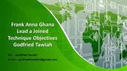 Frank Anna Ghana Lead a Joined Technique Objectives  Godfried Tawiah