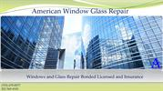 American Window Glass Repair Window Repair Specialist