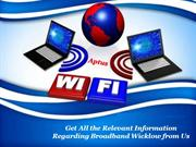Get All the Relevant Information Regarding Broadband Wicklow from Us