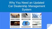 Why You Need an Updated Car Dealership Management System