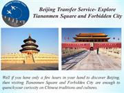 Beijing Transfer Service- Explore Tiananmen Square and Forbidden City