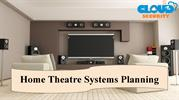 Home Theatre Systems Planning
