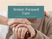 Find more about Senior-Focused Care by A Place At Home