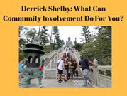 Derrick Shelby_ What Can Community Involvement Do For You_