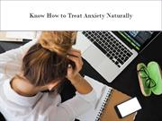 Know How to Treat Anxiety Naturally