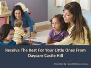 Get The Best For Your Little Ones From Daycare Castle Hill