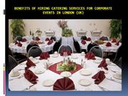 Benefits of Hiring Catering Services for Corporate Events in London (U
