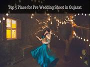 Best Pre Wedding Photoshoot Locations in Gujarat - Top 5 List by CWI