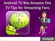 Amazing Android TV Box Amazon Fire TV Tips and Hidden Features