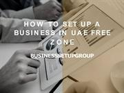 How to set-up business in uae free zone