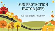 Sun Protection Factor and its Significance