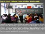 How to Teach English in China to Build a Good Career?