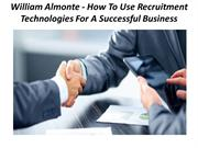 William Almonte - How To Use Recruitment Technologies For A Successful