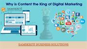 Why is Content the King of Digital Marketing by Samskriti Business Sol