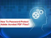 How To Password-Protect Adobe Acrobat PDF Files
