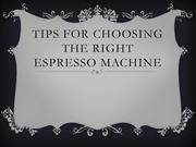 Tips For Choosing The Right Espresso Machine