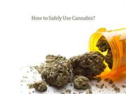How to safely Use Cannabis?