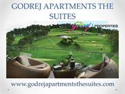 Enjoy the real luxury in Godrej apartments the suites