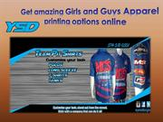 Get amazing Girls and Guys Apparel printing options online