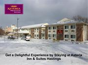 Get a Delightful Experience by Staying at Asteria Inn & Suites Hasting