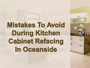 Mistakes To Avoid During Kitchen Cabinet Refacing In Oceanside