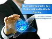 Melvin Centennial Is Best Business Brand In Whole Country