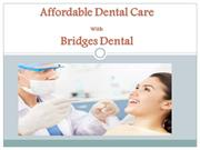 Valrico Dentist Affordable Dental Care Treatment- Bridges Dental