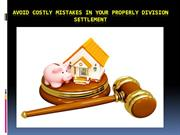 Avoid Costly Mistakes in your Properly Division Settlement