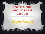 Want to Know More Details About Kapil Chugh