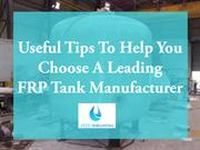 Useful Tips To Help You Choose A Leading FRP Tank Manufacturer