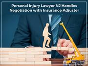 Personal Injury Lawyer NJ Handles Negotiation with Insurance Adjuster