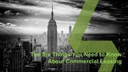 Six Things You Need to Know About Commercial Leasing