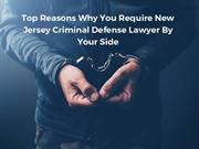 Top Reasons Why You Require Criminal Defense Lawyer By Your Side