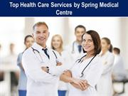 Top Health Care Services by Spring Medical Centre