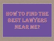 How to Find The Best Lawyers Near Me