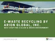 E-Waste Recycling by Arion Global, Inc.