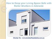How to Keep your Living Space Safe with Roller Shutters in Adelaide