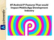 7 Android P Features That would Impact Mobile App Development Industry