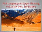 Pick Langtang and Upper Mustang trek as the best destination