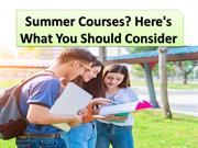 Summer Courses? Here's What You Should Consider