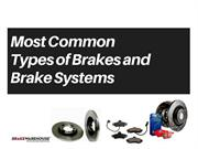 MOST COMMON TYPES OF BRAKES AND BRAKE SYSTEMS