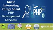 Know Interesting Things About PHP Development Services