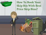 How To Book Your Skip Bin With Best Price Skip Bins Industry?
