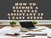How to Become a Virtual Assistant in 5 Easy Steps