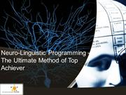 Neuro-Linguistic Programming - The Ultimate Method of Top Achiever
